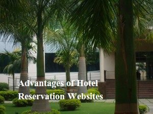 Advantages of Hotel Reservation Websites