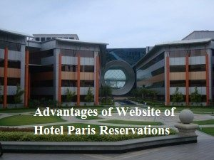 Advantages of Website of Hotel Paris Reservations