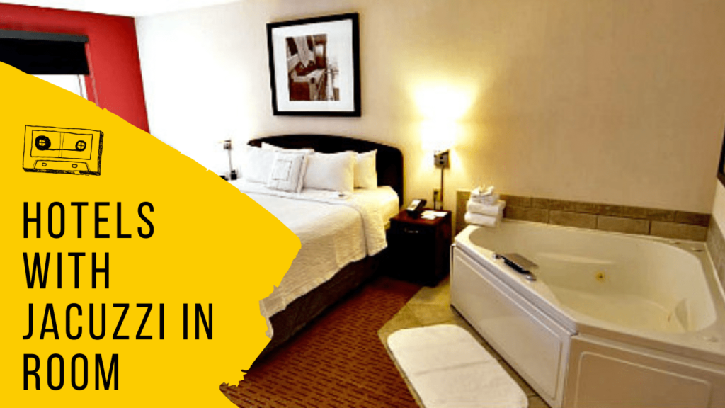 Hotels With Jacuzzi in Room Near Me