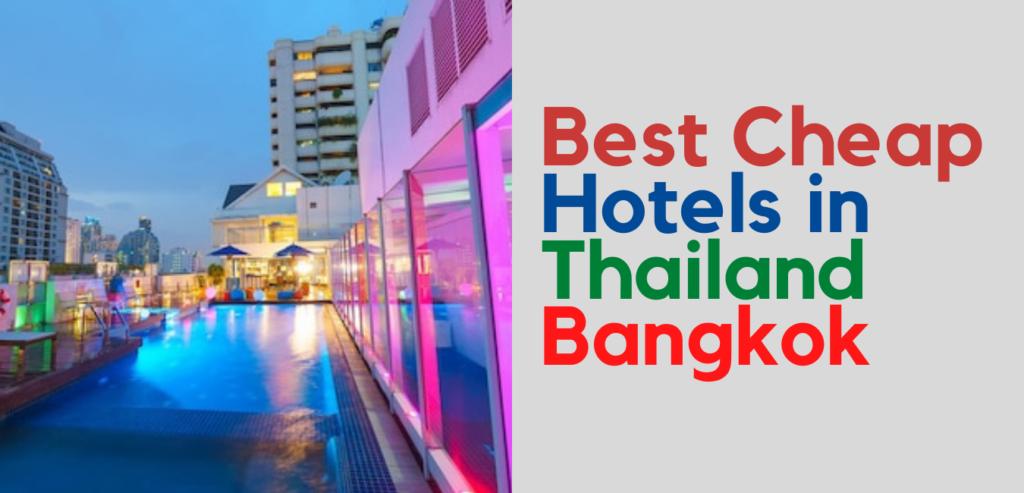 Best Cheap Hotels in Thailand Bangkok