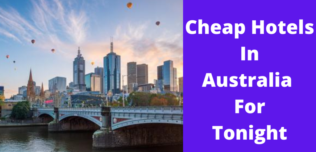Cheap Hotels In Australia For Tonight