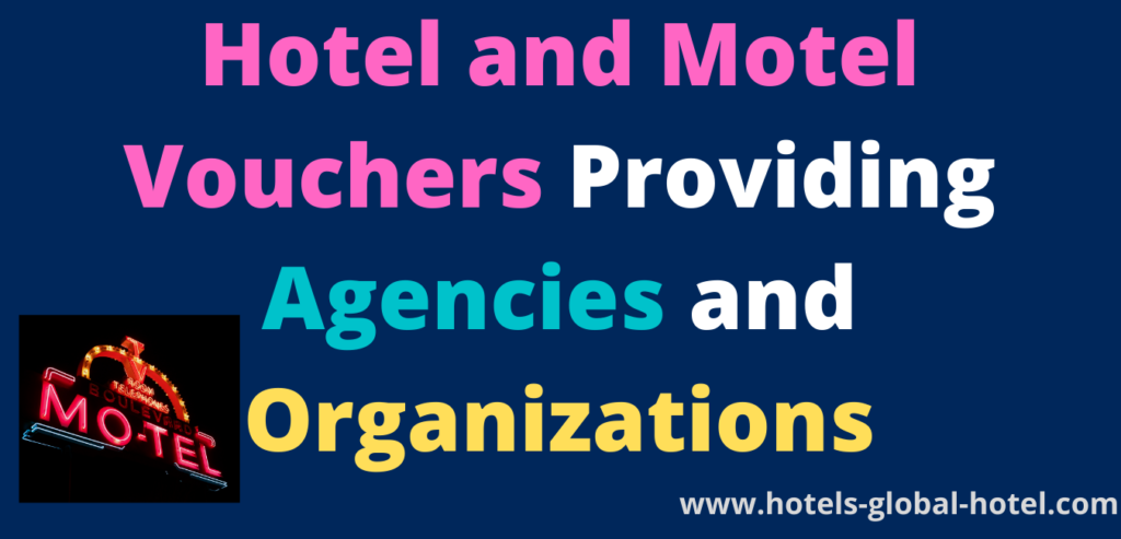 Hotel and Motel Vouchers Providing Agencies or Organizations